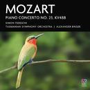 Mozart: Piano Concerto No. 23, KV488/Simon Tedeschi, Tasmanian Symphony Orchestra, Alexander Briger