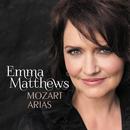 Mozart: Arias/Emma Matthews, Tasmanian Symphony Orchestra, Marko Letonja