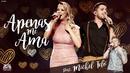 Apenas Me Ama (Ao Vivo) (feat. Michel Teló)/Maria Cecília & Rodolfo