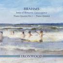 Brahms: Tones of Romantic Extravagance – Piano Quartet No. 1, Piano Quintet/Ironwood