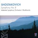 Shostakovich: Symphony No. 8/Adelaide Symphony Orchestra, Nicholas Braithwaite