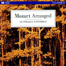 Mozart Arranged/Australia Ensemble