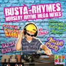 Busta-Rhymes Nursery Rhyme Mega Mixes/Sugar Kane Music