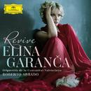 Revive/Elina Garanca, Orquestra de la Comunitat Valenciana, Roberto Abbado