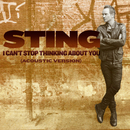 I Can't Stop Thinking About You (Acoustic Version)/Sting