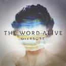 Overdose/The Word Alive