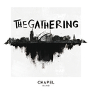 The Gathering (Live)/Chapel Band
