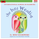 The Bird Wedding by Rolf Zuckowski/International School Of Hamburg
