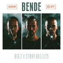 Bende - EP/Big2, Stray Bullets