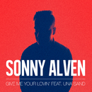 Give Me Your Lovin' (feat. Una Sand)/Sonny Alven
