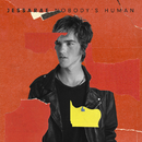 Nobody's Human/Jessarae