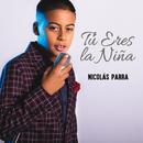 Tu Eres La Niña/Nicolás Parra