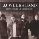 That Spirit Of Christmas/JJ Weeks Band