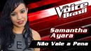 Não Vale A Pena (The Voice Brasil 2016 / Audio)/Samantha Ayara
