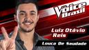 Louca De Saudade(The Voice Brasil 2016 / Audio)/Luiz Otávio Reis