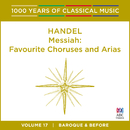 Handel: Messiah: Favourite Choruses And Arias (1000 Years of Classical Music, Vol. 17)/Cantillation, Antony Walker, Orchestra of the Antipodes, Teddy Tahu Rhodes, Sara Macliver, Alexandra Sherman, Christopher Field, Paul McMahon
