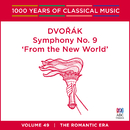 Dvorák: Symphony No. 9 'From The New World' (1000 Years Of Classical Music, Vol. 49)/Melbourne Symphony Orchestra, Tadaaki Otaka