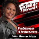 Não Quero Mais (The Voice Brasil 2016)/Fabiane Alcântara