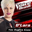 You Oughta Know (The Voice Brasil 2016)/D'Lara