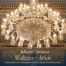 Johann Strauss: Waltzes and Arias/Lorina Gore, Marko Letonja, Tasmanian Symphony Orchestra