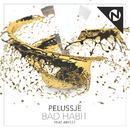 Bad Habit (feat. Arielle)/Pelussje
