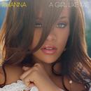 RIHANNA/A GIRL LIKE/Rihanna