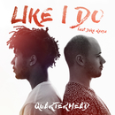 Like I Do (feat. Jake Reese)/Quarterhead