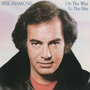 On The Way To The Sky/Neil Diamond