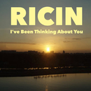 I've Been Thinking About You/Ricin