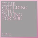 Still Falling For You (Live)/Ellie Goulding