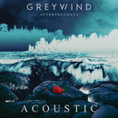Afterthoughts (Acoustic)/Greywind