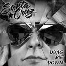 Drag Me Down/Santa Cruz