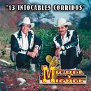 13 Intocable Corridos/Miguel Y Miguel