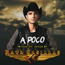 A Poco (Versión Banda)/Raúl Casillas