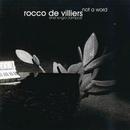 Not A Word (Live At The State Theatre, Pretoria/1998)/Rocco De Villiers, Sergio Zampolli