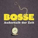 Außerhalb der Zeit (Single Edit)/Bosse