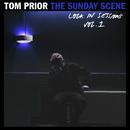 The Sunday Scene (Lock In Sessions Vol.1)/Tom Prior