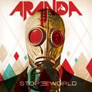 Stop The World/Aranda