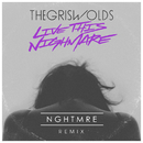 Live This Nightmare (NGHTMRE Remix)/The Griswolds