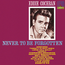 Never To Be Forgotten/Eddie Cochran