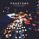 Someone To Talk About (feat. Grace Mitchell)/Phantoms