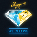 We Belong/Sheppard