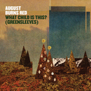 What Child Is This? (Greensleeves)/August Burns Red