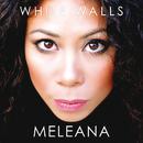 White Walls/Meleana