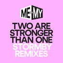 Two Are Stronger Than One (Stormby Remixes)/Me & My