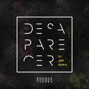 Desaparecer (Dj Jmp Remix) (feat. DJ JMP)/Buenas Tardes