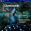 Lumsdaine: Orchestral Works/West Australian Symphony Orchestra, Diego Masson, Albert Rosen