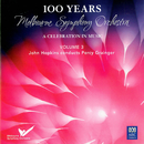 MSO – 100 Years Vol 3: John Hopkins Conducts Percy Grainger/Melbourne Symphony Orchestra, John Hopkins