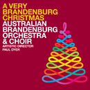 A Very Brandenburg Christmas/Australian Brandenburg Orchestra, Paul Dyer, Australian Brandenburg Choir