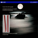 Toward The Shining Light: Orchestral Works By Conyngham, Broadstock And Banks/Melbourne Symphony Orchestra, Richard Mills